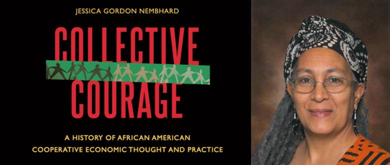 Collective Courage: Jessica Gordon Nembhard on Black Economic Solidarity