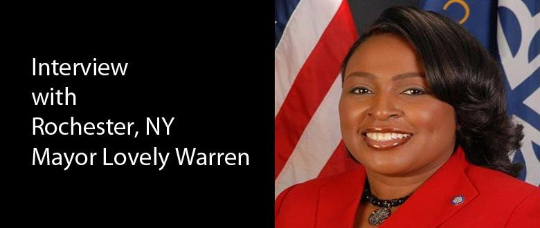 """""""What Do You Need to Employ Rochester's Low-Income Residents?"""": A Conversation with Mayor Lovely Warren"""